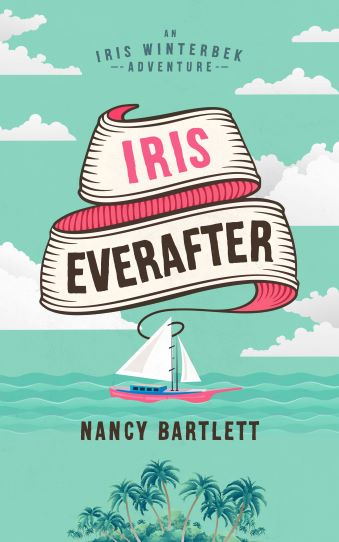 book cover Iris Everafter by Nancy Bartlett